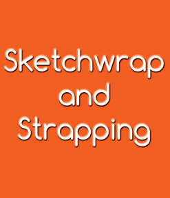 Sketchwrap and Strapping