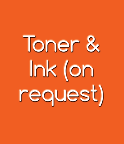 Toner & Ink (on request)